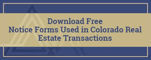 Download Notice Forms Commonly Used in Colorado Real Estate Transations